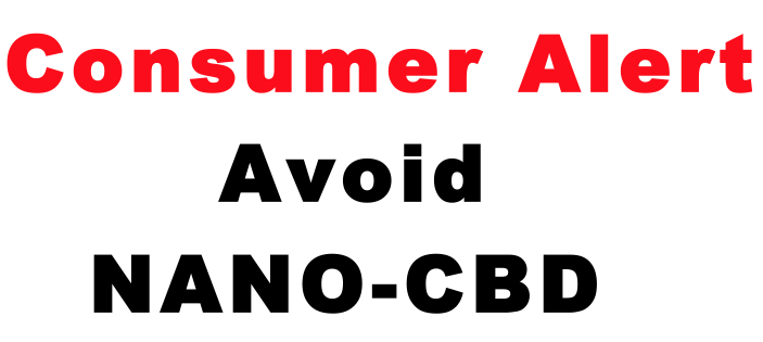 Consumer Alert - Avoid Nano CBD